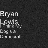 awesome MISCELLANEOUS - MP3 - $0.99 - I Think My Dog's a Democrat