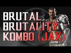 MKX: JAX BRUTAL BRUTALITY KOMBO Mortal Kombat X, Thoughts, Movies, Movie Posters, Fictional Characters, Film Poster, Films, Popcorn Posters, Film Books
