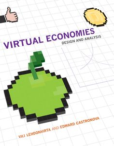 Book Review: Virtual Economies: Design and Analysis by Vili Lehdonvirta and Edward Castronova | LSE Review of Books