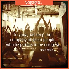 """""""In yoga, we keep the company of great people who inspire us to be our best. Bikram Yoga, Iyengar Yoga, My Yoga, Yoga Words, Yoga Thoughts, Yoga Poses For Men, Healthy Mind And Body, Yoga Art, Spiritual Practices"""