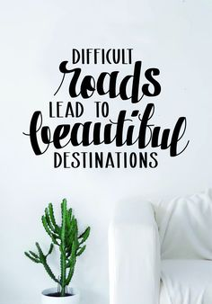 Difficult Roads Decal Sticker Wall Vinyl Art Room Decor Inspirational Quote Motivational Adventure Travel - grey