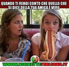 Quando ti rendi conto che quello che si dice della tua amica è vero :D (www.VignetteItaliane.it)