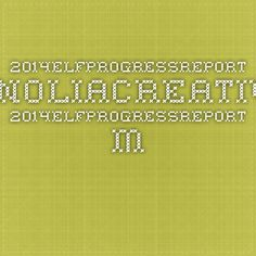 2014ElfProgressReport_MagnoliaCreativeCo - 2014ElfProgressReport_MagnoliaCreativeCo.pdf