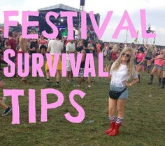 Top Festival Survival Tips - camping, beauty how to survive a festival!