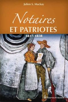 Notaires et patriotes. 1837-1838 Patriots, Joseph, Images, Julien, Movies, Movie Posters, Painting, Google, Searching