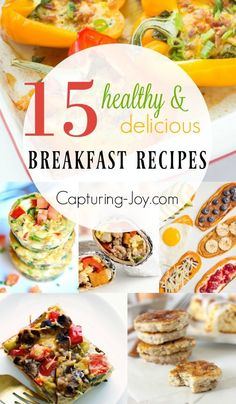 15 Healthy and delicious Breakfast Recipes! Looking to reset your breakfast menu? These healthy breakfast recipes will help you jumpstart your day! - www.Capturing-Joy.com