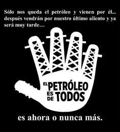 solo nos queda el petroleo...y nuestro aliento