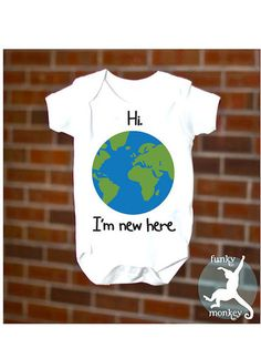 Funny Newborn Onesie Or Toddler T-shirt for Boys and Girls, Hi I'm New Here, #funkymonkeythreads, #funnykids