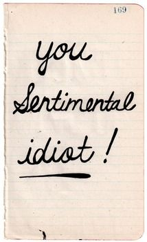 you sentimental idiot! (Rikkianne Van Kirk). cc: @Megan Ward Swartz @Kat Ellis Gallacher @Maria Canavello Mrasek Manza