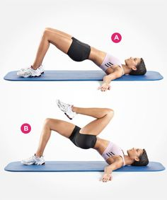 Butt Lie faceup on the floor with your knees bent and your feet flat on the floor. Raise your hips so your body forms a straight line from your shoulders to your knees. (A) Lift one knee to your chest (B), lower back to the start, and lift your other knee to your chest. Continue to alternate back and forth.