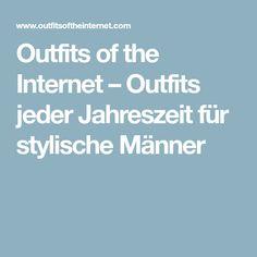 Outfits of the Internet – Outfits jeder Jahreszeit für stylische Männer