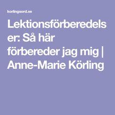 Lektionsförberedelser: Så här förbereder jag mig   Anne-Marie Körling Language, School, Barn, Decor, Converted Barn, Decoration, Languages, Decorating, Barns
