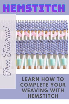 Learn how to hemstitch in various ways to make your weaving outstanding!