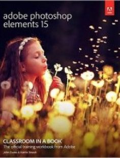 Adobe Photoshop Elements 15 Classroom in a Book pdf download here