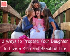3 Ways to Prepare Your Daughter to Live a Rich and Beautiful Life