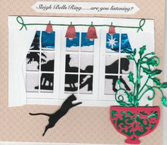 Sleigh Bells Ring Triple windows cut from MB die-cut with scene behind from Papertry Ink of sleigh. Cat, draperies and Bells from MB.  Flower pot from Susana's Custom Art w/Ivy from CL.