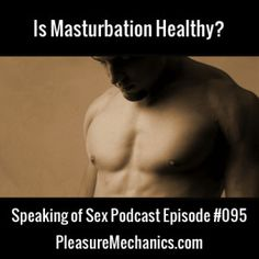 Is Masturbation Healthy? Click the image for a FREE podcast episode!