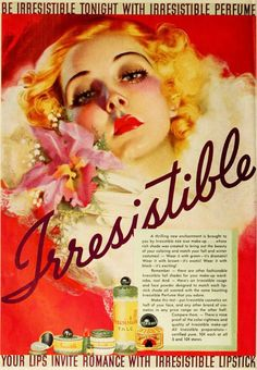 Zoe Mozert - irresistible tonight with Irresistable Perfume. A gorgeous ad for Irresistible cosmetics, Vintage Labels, Vintage Ads, Vintage Prints, Vintage Posters, Retro Ads, Vintage Makeup Ads, Vintage Perfume, 1930s Makeup, Vintage Vanity