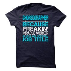 Awesome Tee For Choreographer T-Shirts, Hoodies. ADD TO CART ==► https://www.sunfrog.com/No-Category/Awesome-Tee-For-Choreographer.html?id=41382