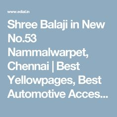 Shree Balaji in New No.53 Nammalwarpet, Chennai | Best Yellowpages, Best Automotive Accessories, India