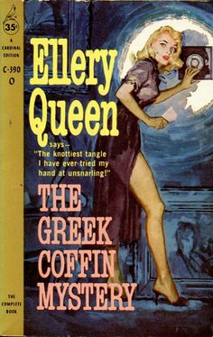 The Greek Coffin Mystery - Ellery Queen. Cover art by James Meese. Ellery Queen Detective First published Pulp Fiction Book, Crime Fiction, Fiction Novels, Vintage Book Covers, Comic Book Covers, True Crime Books, Pulp Magazine, Magazine Covers, Roman