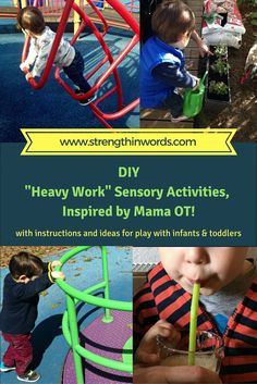 """DIY """"Heavy Work"""" Sensory Activities, Inspired by Mama OT - from Strength In Words! For instructions and ideas for use in play with infants and toddlers: http://www.strengthinwords.com/diyblog/2016/8/29/diy-heavy-work-activities-inspired-by-mama-ot"""