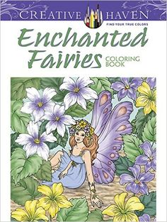 Creative Haven Enchanted Fairies Coloring Book Adult By Barbara Lanza This Enchanting Transports Colorists To A World Of Mag