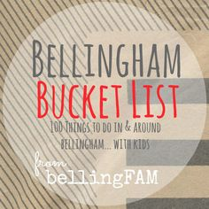 100 Things to do in and around Bellingham with kids // on bellingFAM