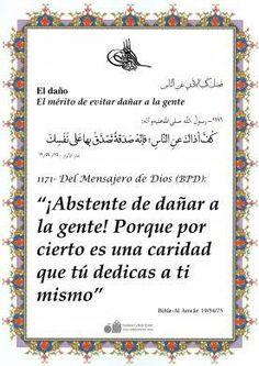 1171. Del Mensajero de Dios (BPD): Abstente de dañar a la gente! Porque por cierto es una caridad que tú dedicas a ti mismo Bihâr-Al Anwâr: 19/54/75   #IslamOriente  Imagen en alta resolución en:http://ift.tt/2d5ooAD