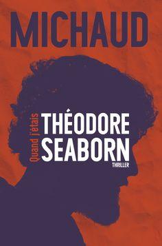 Quand j'étais Théodore Seaborn - Martin Michaud - Référence : 200013 #Livre #Cadeau #Noël
