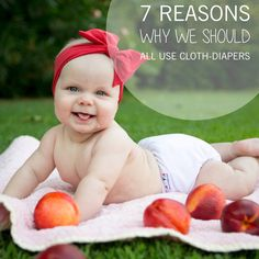 7 Reasons to cloth-diaper - The Top 7 Reasons Cloth is the BEST!