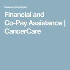 Financial and Co-Pay Assistance   CancerCare