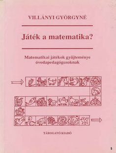 Villányi Györgyné Játék a matematika - Kiss Virág - Picasa Web Albums Dyscalculia, Grade 1, Speech Therapy, Kids Learning, Education, Math, School, Books, Albums