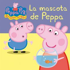 Peppa Pig - La mascota de Peppa