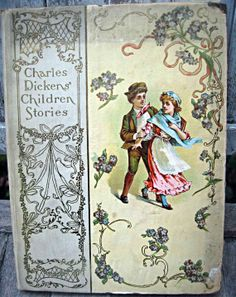 Antique book, Charles Dickens' Children Stories, 1900, beautiful cover and illustrations