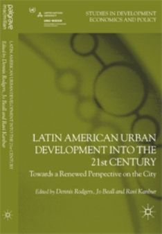 Latin American Urban Development into the 21st Century (EBOOK) http://www.palgraveconnect.com/pc/doifinder/10.1057/9781137035134 The 20th century witnessed global processes of urbanization on an unprecedented scale, to the extent that for the first time in human history more than half of the world's population now lives in urban areas. Latin America is the developing world's most urbanized region, with over 75 per cent of its population currently residing in towns and cities.