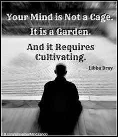 tu mente no es una caja, es un jardín y necesita ser cultivado.