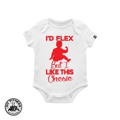 I'd Flex But I Like This Onesie Funny Baby Onesie