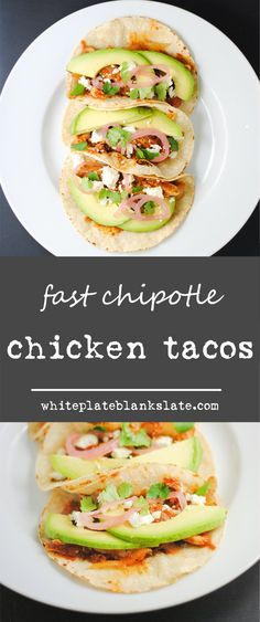 Chipotle chicken tacos with fire-roasted tomatoes, avocado, queso fresco and pickled onions.