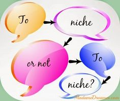 Madame~Dreamer: Hello! What niche?- Finding a niche, starting a blog, Who makes the rules? http://www.madamedreamer.com/2014/03/hello-what-niche.html