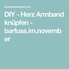 DIY - Herz Armband knüpfen - barfuss.im.november