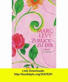 Zur�ck zu dir (9783426662175) Marc Levy , ISBN-10: 3426662175  , ISBN-13: 978-3426662175 ,  , tutorials , pdf , ebook , torrent , downloads , rapidshare , filesonic , hotfile , megaupload , fileserve