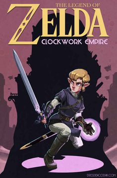 """""""Legend of Zelda: Clockwork Empire"""" by Aaron Diaz. This is amazing! The even came up with a whole new concept and world for it!!!!"""