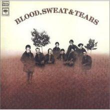 Blood, Sweat & Tears (Blood, Sweat & Tears album, 1969) (listen to full album on http://musicmp3.ru/artist_blood-sweat-and-tears__album_blood-sweat-and-tears.html#.Uv7aQWKSzng) #*