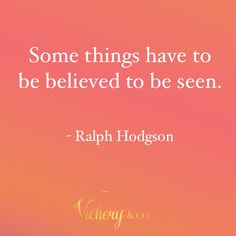 Some things have to be believed to be seen.   #believe #vickeryandco www.vickeryandco.com