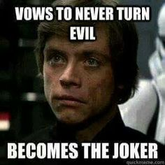 Mark Hamill - vows to never turn evil...becomes the joker