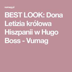 BEST LOOK: Dona Letizia królowa Hiszpanii w Hugo Boss - Vumag