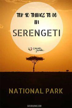 Planning safari in Tanzania? Discover Top 10 Things to do in Serengeti National Park, Tanzania  via @safarijunkie
