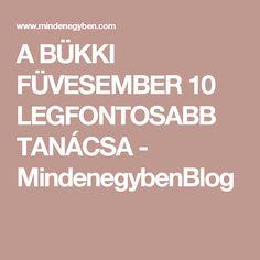 A BÜKKI FÜVESEMBER 10 LEGFONTOSABB TANÁCSA - MindenegybenBlog