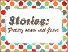 Stories: Fietsry saam met Jesus Youth Ministry, Afrikaans, Holy Spirit, Teaching Kids, Christian, Posts, Blog, Holy Ghost, Messages